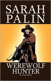Sarah Palin Werewolf Hunter - Andy Raines