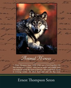 Animal Heroes - Seton, Ernest Thompson