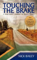 Touching the Brake - A Tour Guide's Journey to South Africa - Dr Nick Bailey