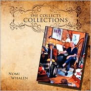 She Collects Collections - Nomi Whalen