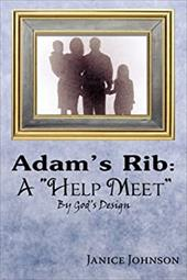 "Adam's Rib: A ""Help Meet"" by God's Design - Johnson, Janice"