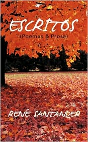 Escritos (Poemas & Prosa) - Rene Santander