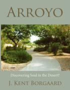 Arroyo: Discovering Soul in the Desert?