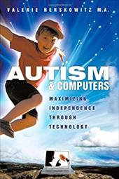 Autism and Computers: Maximizing Independence Through Technology - Herskowitz, Valerie