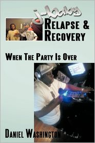 J-Baby Relapse & Recovery - Daniel Washington