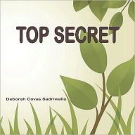 Top Secret - Deborah Covas Sadriwalla