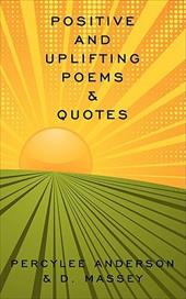 Positive and Uplifting Poems & Quotes - Percylee Anderson &. D. Massey, Anderson &. D. Massey