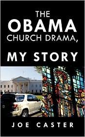 The Obama Church Drama, My Story - Joe Caster