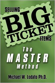 Selling Big Ticket Items: The Master Method