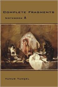 Complete Fragments: Notebook A - Yunus Tuntel