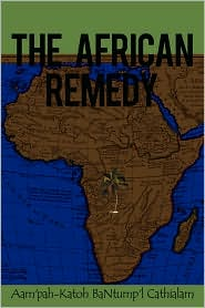 The African Remedy - Aam'Pah-Katoh Bantump'L Cathialam