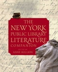 The New York Public Library Literature Companion - Anne Skillion, Staff of The New York Public Library