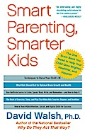 Smart Parenting, Smarter Kids - David Walsh