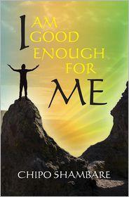 I Am Good Enough for Me - Chipo Sambare