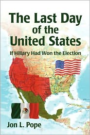 The Last Day Of The United States - Prepub - Jon L. Pope