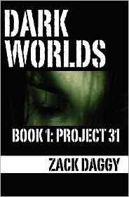 Dark Worlds: Project 31 - Zack Daggy