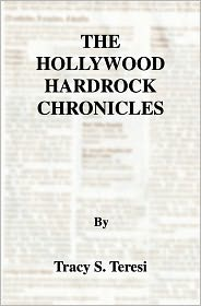 Hollywood Hardrock Chronicles - Tracy Teresi