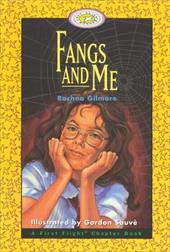 Fangs and Me - Gilmore, Rachna / Sauve, Gordon