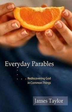 Everyday Parables: Learnings from Life - Taylor, James
