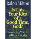 Is This Your Idea of a Good Time, God? - Ralph Milton