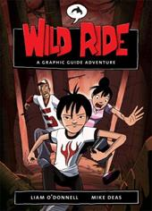 Wild Ride: A Graphic Guide Adventure - O'Donnell, Liam / Deas, Mike