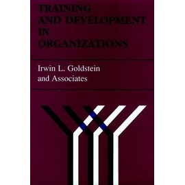 Training and Development in Organizations - Irwin L. Goldstein