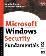 Microsoft Windows Security Fundamentals: For Windows 2003 SP1 and R2 - Jan De Clercq