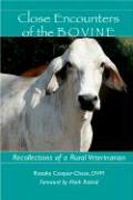 Close Encounters of the Bovine: Recollections of a Rural Veterinarian