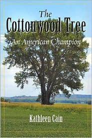 The Cottonwood Tree: An American Champion - Kathleen Cain