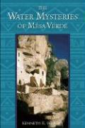The Water Mysteries of Mesa Verde