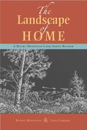 The Landscape of Home: A Rocky Mountain Land Series Reader - Lee, Jeff / Calderazzo, John / Campbell, SueEllen