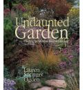 The Undaunted Garden - Lauren Springer Ogden