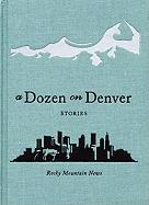 A Dozen on Denver: Stories