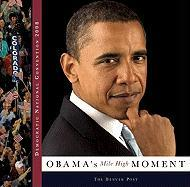 Democratic National Convention 2008: Obama's Mile High Moment
