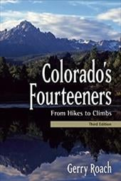 Colorado's Fourteeners: From Hikes to Climbs - Roach, Gerry