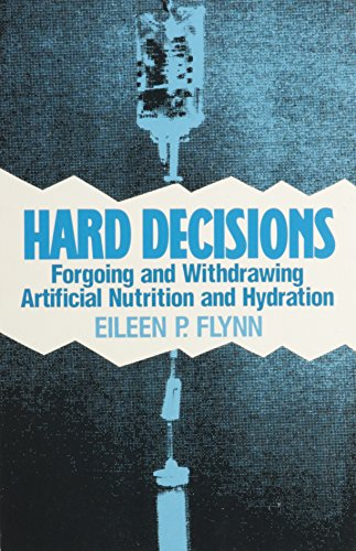Hard Decisions: Forgoing and Withdrawing Artificial Nutrition and Hydration