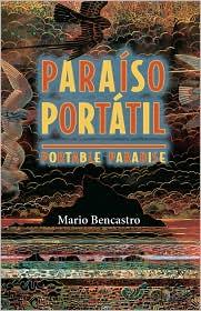 Paraíso Portátil / Portable Paradise - Mario Bencastro, John Pluecker (Translator)