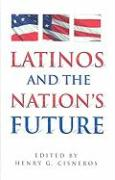 Latinos and the Nation's Future