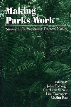 Making Parks Work: Strategies for Preserving Tropical Nature - Herausgeber: Terborgh, John Davenport, Lisa Van Schaik, Carel