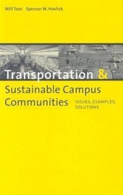 Transportation & Sustainable Campus Communities: Issues, Examples, and Solutions - Toor, Will Havlick, Spenser Woodworth