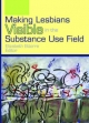 Making Lesbians Visible in the Substance Use Field - E. M. Ettorre
