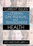 Current Issues in Lesbian, Gay, Bisexual, and Transgender Health
