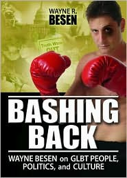 Bashing Back: Wayne Besen on GLBT People, Politics, and Culture