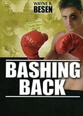 Bashing Back: Wayne Besen on GLBT People, Politics, and Culture - Besen, Wayne R.