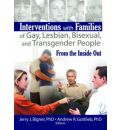 Interventions with Families of Gay, Lesbian, Bisexual and Transgender People - Jerry J. Bigner