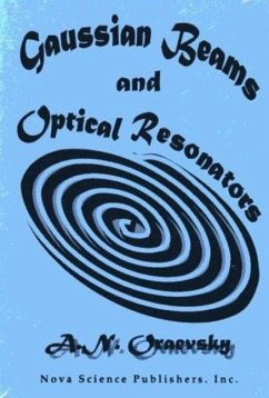 Gaussian Beams and Optical Resonators - Oraevsky, A.N.