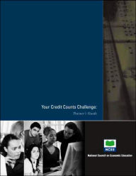 Your Credit Counts Challenge: Trainer's Guide - Mark C. Schug