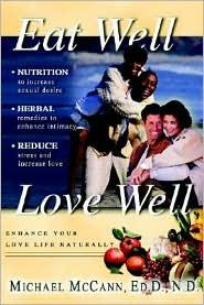Eat Well Love Well - Michael L. Mccann, M. Dr