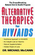 Alternative Therapies for HIV/AIDS: Unconventional Nutritional Strategies for HIV/AIDS