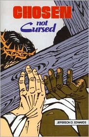 Chosen Not Cursed - Jefferson D. Edwards